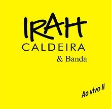 Irah Caldeira & Banda - Ao Vivo II (Digipack)