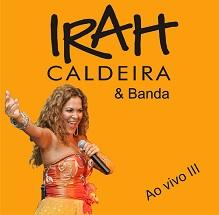 Irah Caldeira & Banda - Ao Vivo III (Digipack)