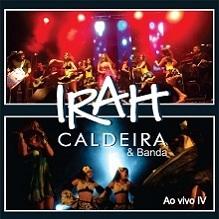 Irah Caldeira & Banda - Ao Vivo IV (Digipack)