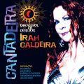 Irah Caldeira - Cantadeira